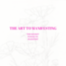 The art to Manifesting-2.png