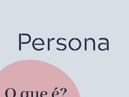 Você sabe o que é Persona?!
