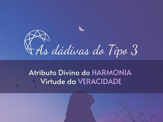 As dádivas do Tipo 3: Atributo Divino da Harmonia - Virtude da Veracidade.