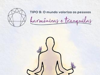 Visão de Mundo - Tipo 9: O mundo valoriza as pessoas harmônicas e tranquilas.