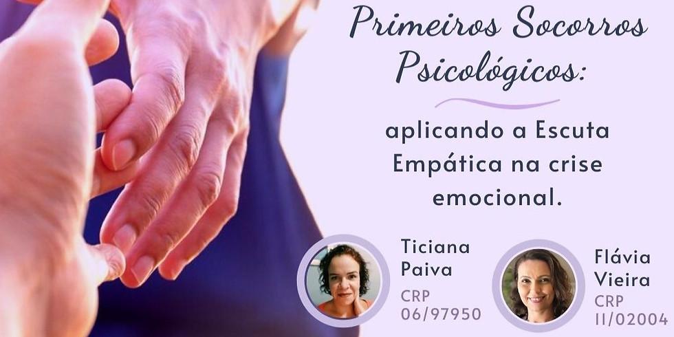 Primeiros Socorros Psicológicos - Aplicando a Escuta Empática na crise emocional.
