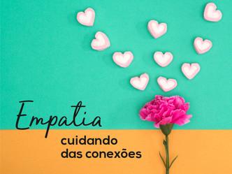 Empatia - cuidando das conexões