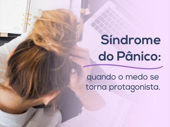 Síndrome do Pânico: quando o medo se torna protagonista.