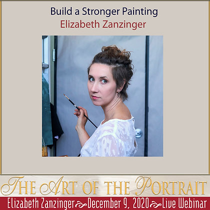 ELIZABETH ZANZINGER: Build a Stronger Painting