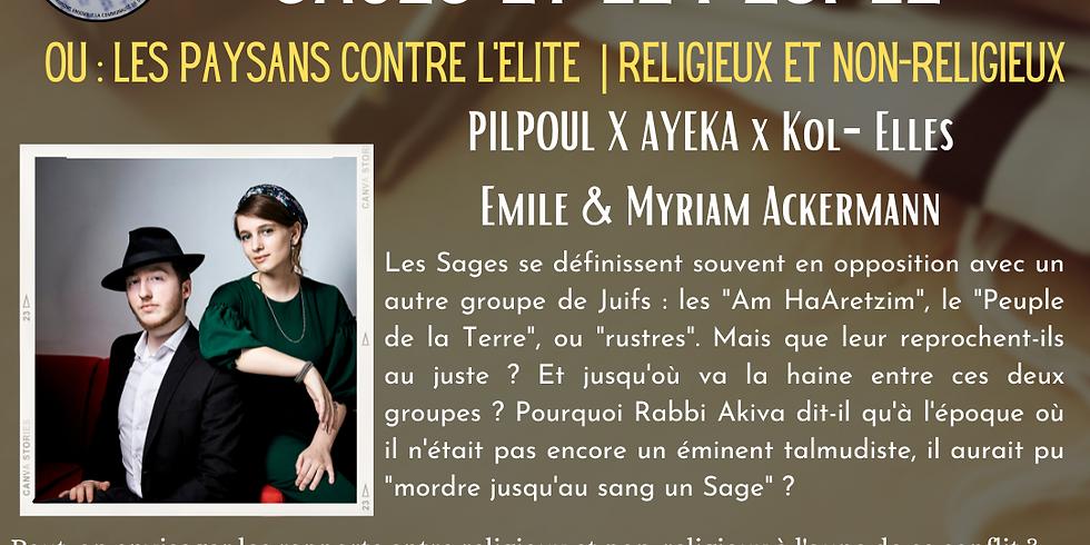 """19/07 - """"Le rapport entre les Sages et le peuple"""" - Pilpoul x Kol Elles x Ayeka (2)"""