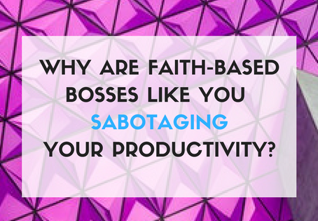 5 Reasons You are Sabotaging Your Productivity