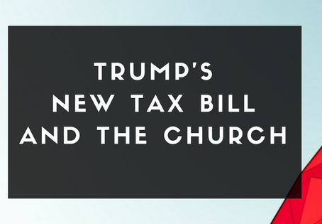 Trump's 2017 Tax Bill impacts Charities and Churches