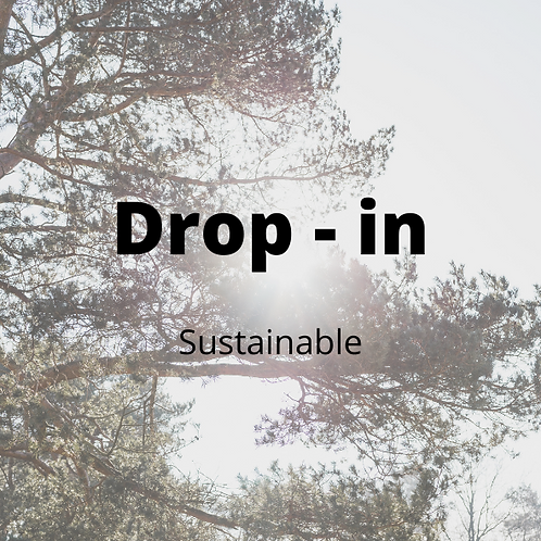 Drop-in - Sustainable