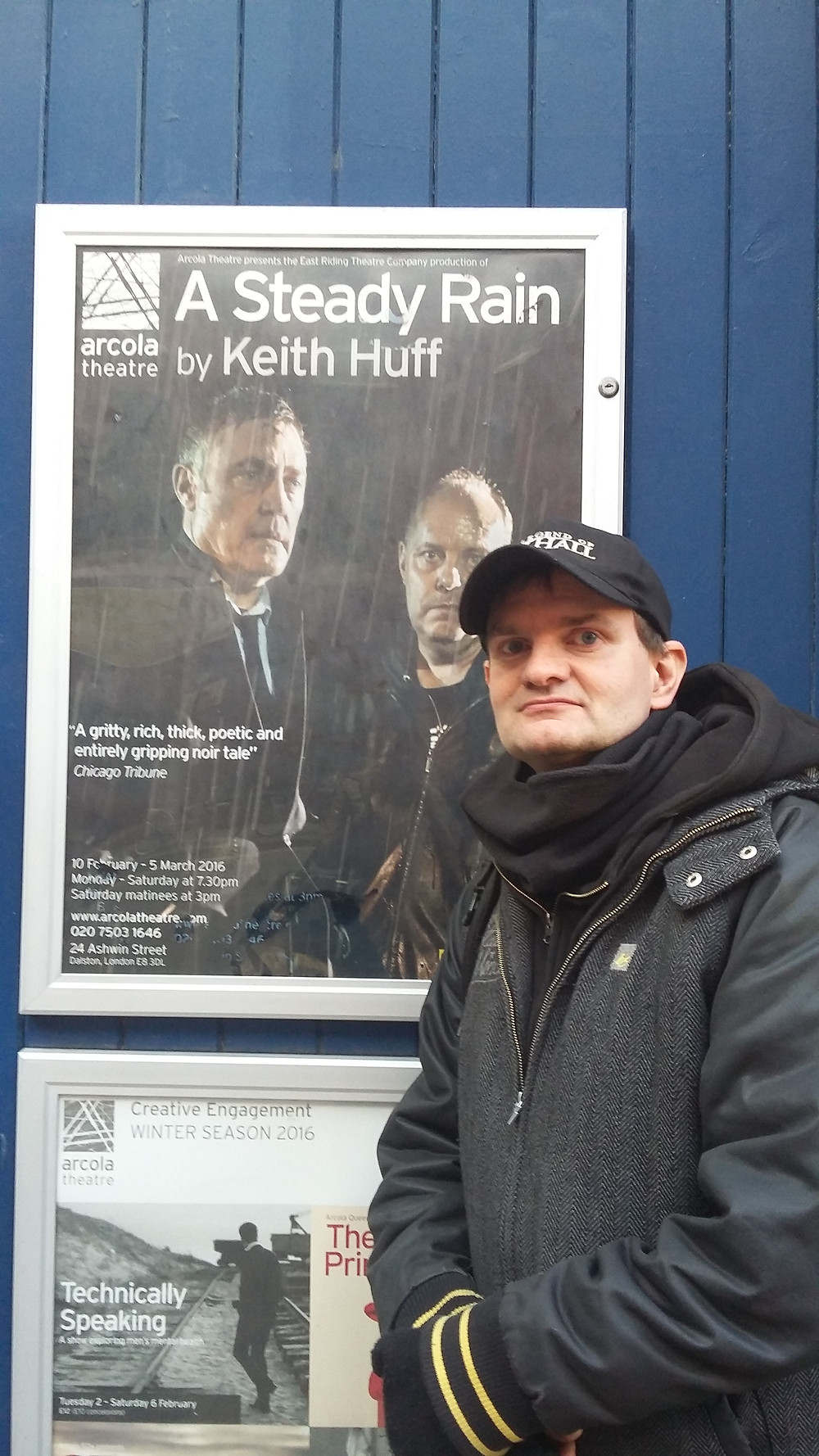 At the Arcola watching my friend Davis Schaal in A Steady Rain - this is not on my list of ten but I found going to see good work always gives you a kick up the arse to write something equally good. Thank you Keith Huff