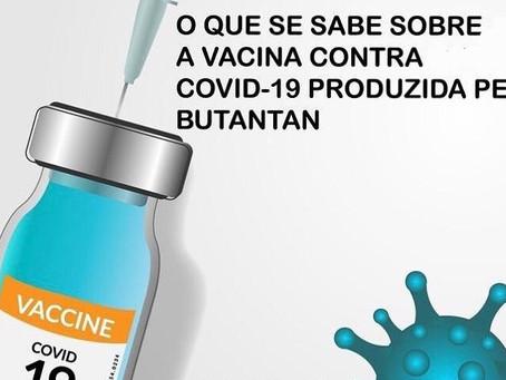 O que se sabe sobre a vacina contra a Covid-19 produzida pelo Butantan.