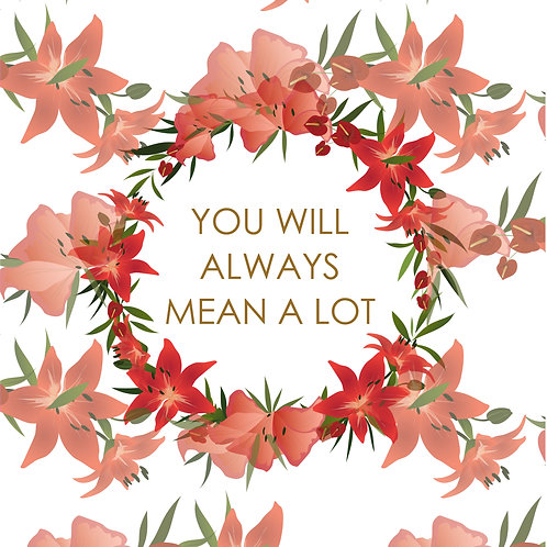 You Will Always Mean A Lot