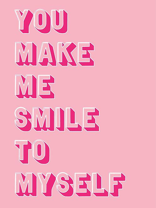 You Make Me Smile To Myself