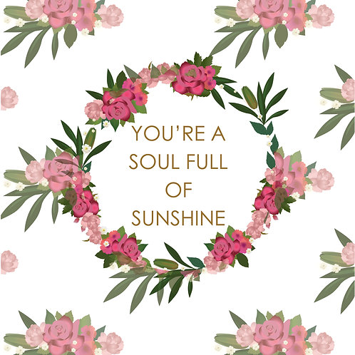 You're A Soul Full Of Sunshine