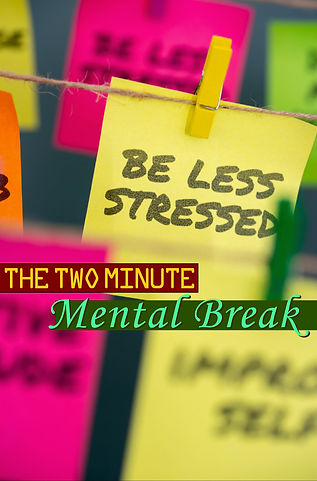 Two Minute Mental Break1.jpg