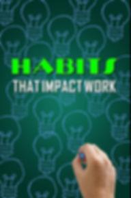 Habits that Impact Work1.jpg