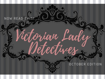 Now Read This! Victorian Lady Detective Edition