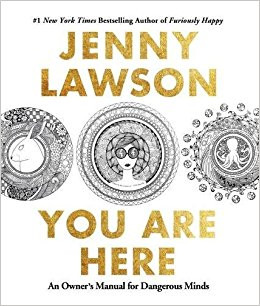 Favorite Things: Anxiety Edition - You Are Here by Jenny Lawson
