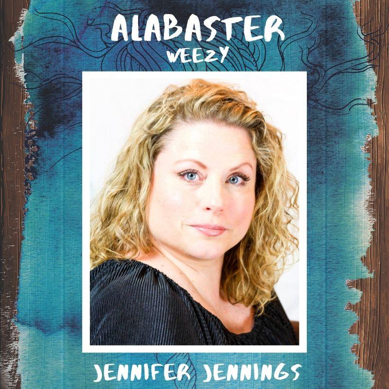 Jennifer Jennings plays Weezy in Alabaster