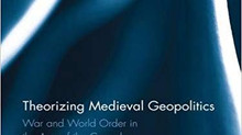 Medieval Geopolitics: An interview with Andrew Latham