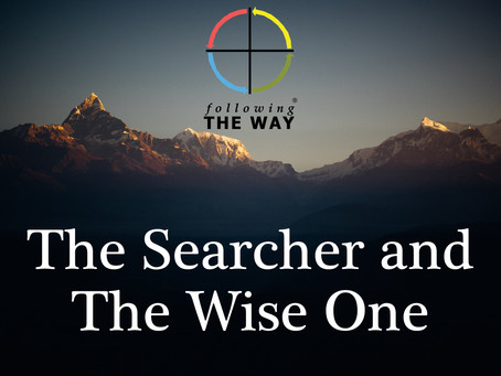 The Searcher and The Wise One