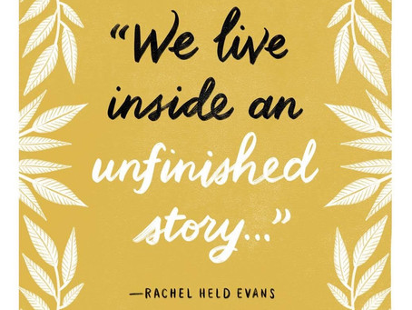 Living an Unfinished Story