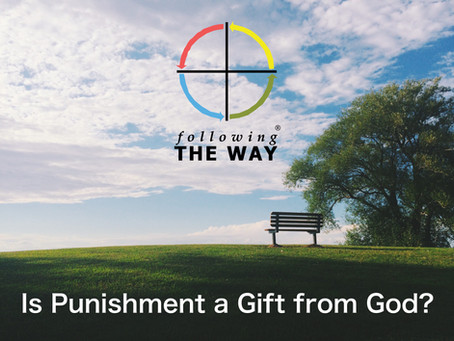 Is Punishment a Gift from God?