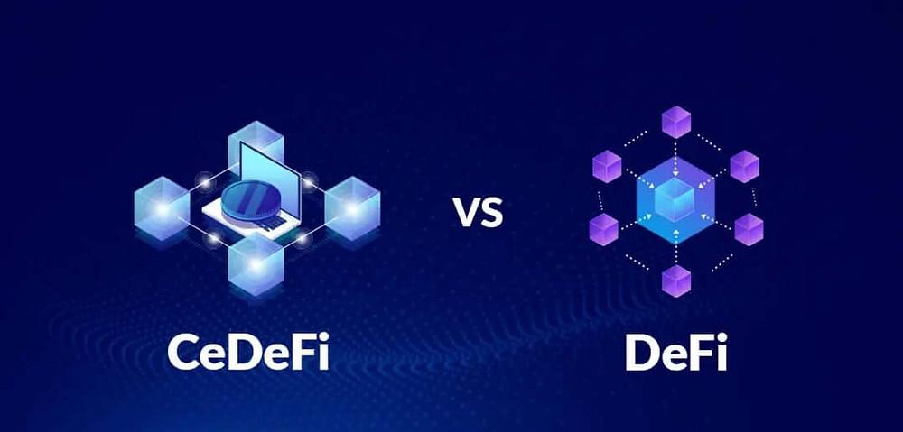 CeDeFi vs DeFi vs CeFi