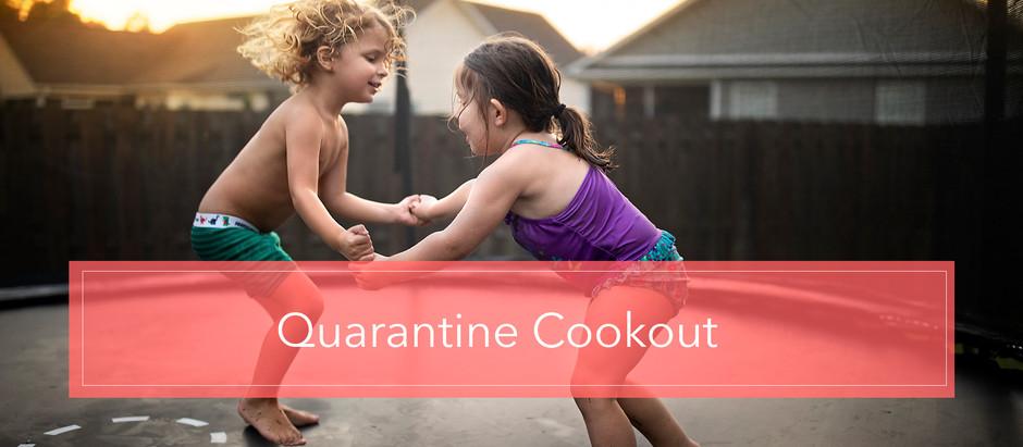 Quarantine Cookout