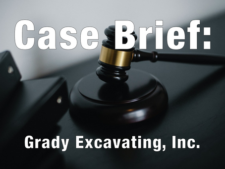 Case Brief: Grady Excavating, Inc., Ref. No.: 12-0240