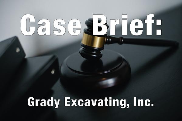 gavel case brief Grady excavating, inc