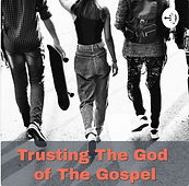 Trusting The God of The Gospel Podcast.j
