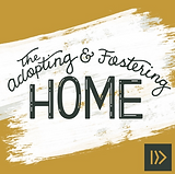 Adopting and Fostering Home Podcast.png