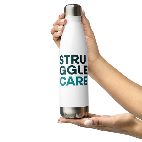Struggle Care Stainless Steel Water Bottle copy