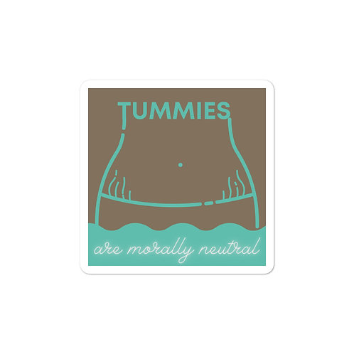 Tummies are Morally Neutral Sticker (brown)