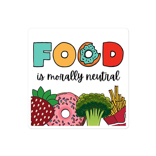 Food is Morally Neutral Sticker