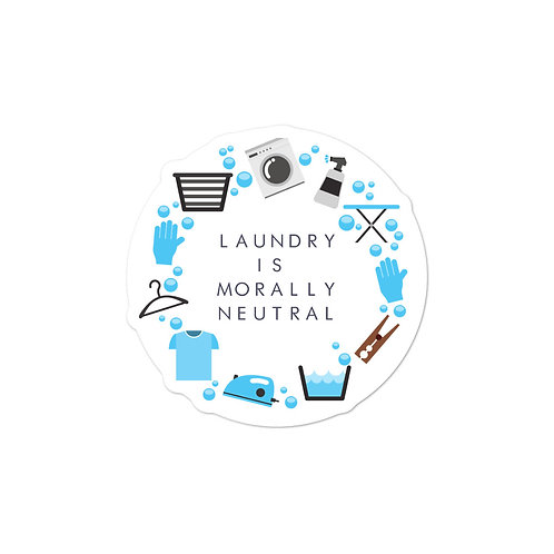 Laundry is Morally Neutral Sticker