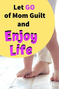 Tips to let go of mom guilt