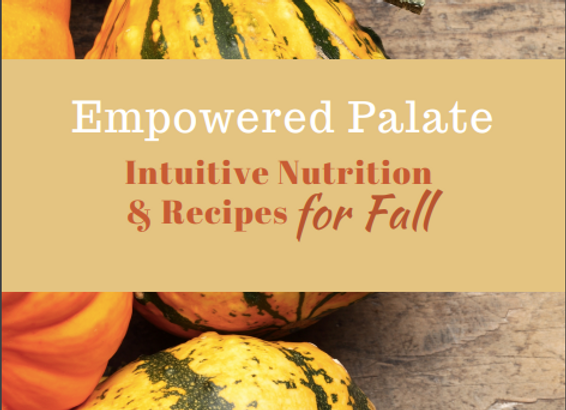 A Seasonal Eating Guide: Intuitive Nutrition, Ayurveda & Recipes for Fall
