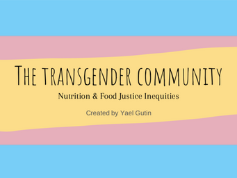 Report: Food & Nutrition-Related Injustices facing the Transgender Community