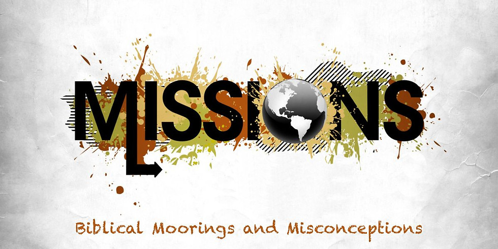 Missions: Biblical moorings and misconceptions