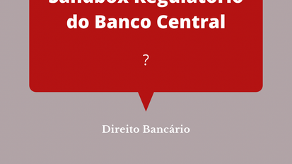 Sandbox Regulatório Do Banco Central - Entenda