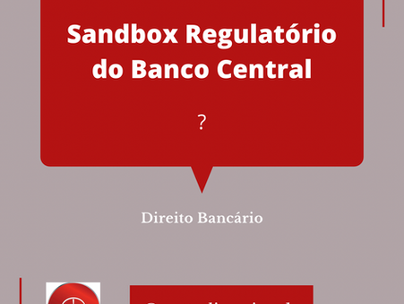 Sandbox Regulatório Do Banco Central - Entenda