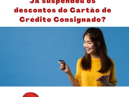 Você tem interesse em suspender os descontos de cartão de crédito consignado?