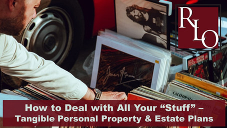 """How to Deal with All of Your """"Stuff"""" in your Estate Plan"""