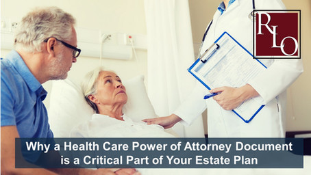 Why a Health Care Power of Attorney Document is a Critical Part of Your Estate Plan
