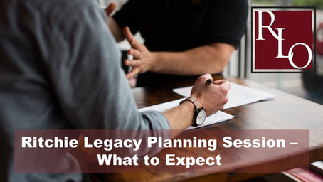 Ritchie Legacy Planning Session - What to Expect