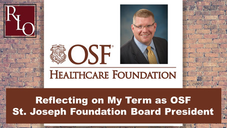 Reflecting on my Term as OSF St. Joseph Foundation Board President