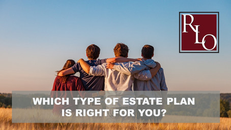 Which Type of Estate Plan is Right For You?