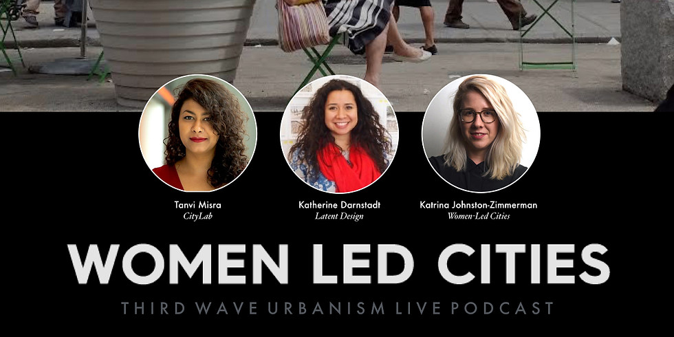 Third Wave Urbanism Live Podcast: Women Led Cities at SXSW