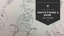 The art of prototyping a game on paper